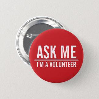 Pin's Demandez-moi l'insigne de volontaire de rouge de |