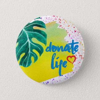 Pin's Donnez l'aquarelle jaune tropicale de la vie