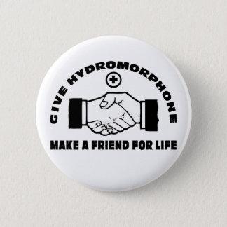 Pin's Donnez le Hydromorphone font un ami pendant la vie