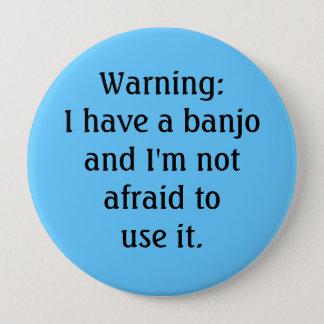 Pin's Drôle - avertissant : J'ai un banjo…