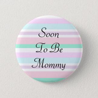Pin's Être bientôt bouton de couleurs en pastel de maman
