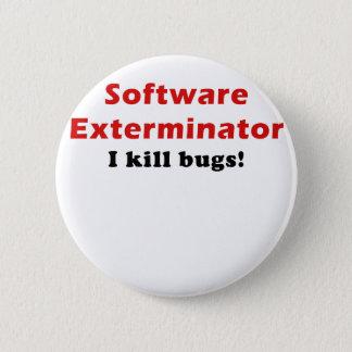 Pin's Exterminateur de logiciel je tue des insectes