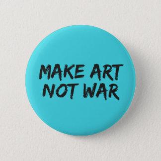 Pin's Faites la guerre d'art pas - insigne de Pin de