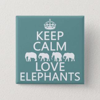 Pin's Gardez le calme et aimez les éléphants (les