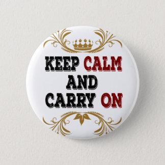 Pin's Gardez le calme et continuez