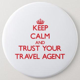 Pin's Gardez le calme et faites confiance à votre agent