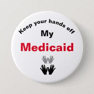 Pin's Gardez vos mains outre de mon bouton de Medicaid