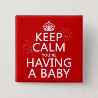 Pin's Gardez You'e calme avoir un bébé