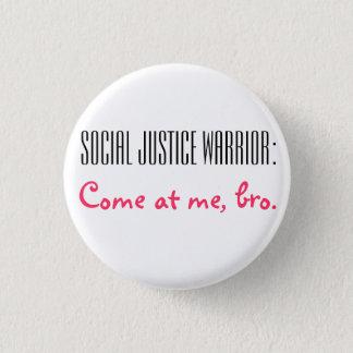 Pin's Guerrier de justice sociale : Venez à moi, Bro.