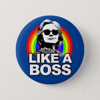 "Pin's Hillary Clinton bouton ""comme patron"""