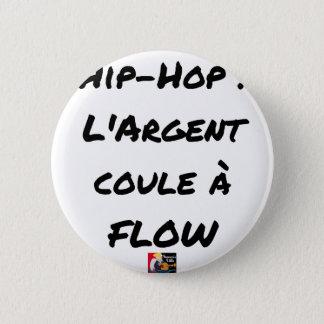 Pin's HIP-HOP : L'ARGENT COULE À FLOW - Jeux de mots