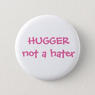 Pin's Hugger pas un bouton de haineux