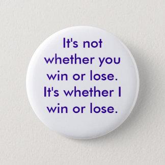 Pin's Il n'est pas si vous gagnez ou perdez. Il est si…