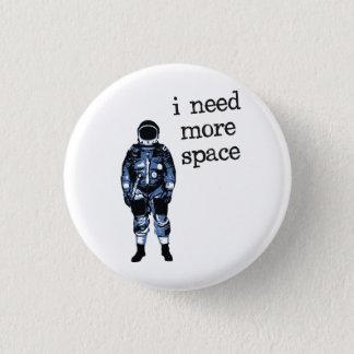 Pin's J'ai besoin de plus d'astronaute de l'espace