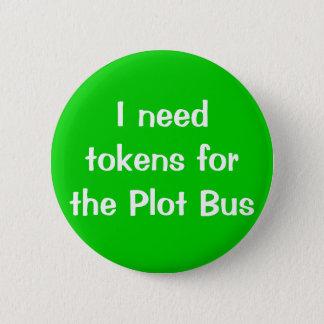 Pin's J'ai besoin des marques pour l'autobus de complot