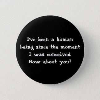 Pin's J'ai été un être humain depuis que le momentI
