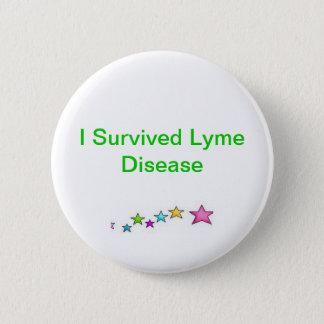 Pin's J'ai survécu à la maladie de Lyme