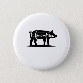 Pin's Je fumerais ce barbecue de BBQ de porc de porc