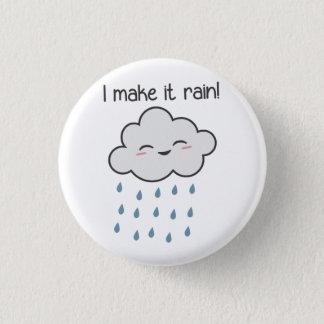 Pin's Je le fais pleuvoir le nuage de tempête mignon