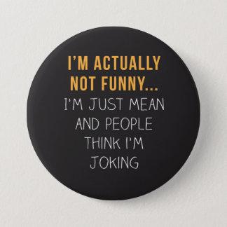 Pin's Je ne suis réellement pas drôle… Je suis