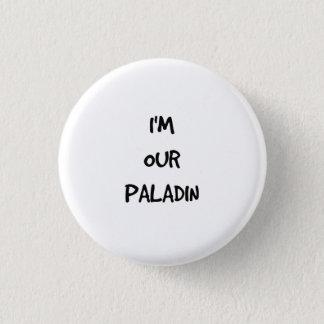 Pin's Je suis notre bouton de Paladin