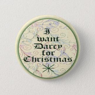 Pin's Je veux Darcy pour Noël