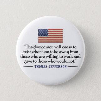 Pin's Jefferson : La démocratie cessera d'exister…