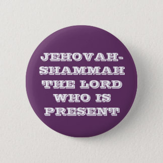 PIN'S JEHOVAH-SHAMMAH LE SEIGNEUR WHO IS PRESENT
