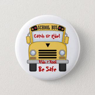 Pin's L'autobus scolaire badine R Kool soit bouton sûr