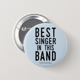 Pin's Le meilleur chanteur (probablement) (noir)