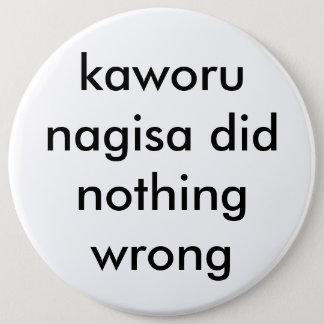 Pin's le nagisa de kaworu n'a fait rien bouton faux