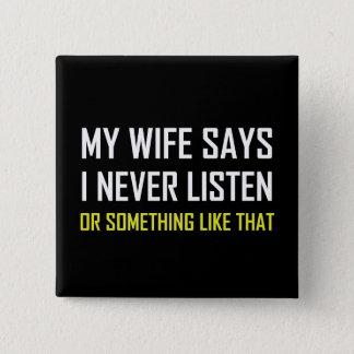 Pin's L'épouse dit n'écoutent jamais