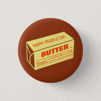 Pin's Les personnes heureuses mangent du beurre (rouge)