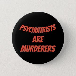 Pin's Les psychiatres sont des meurtriers