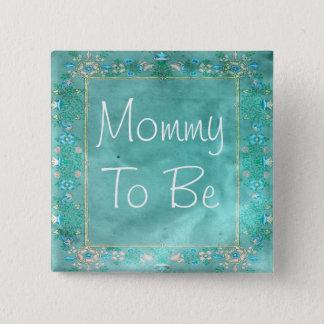 Pin's Maman à être bouton floral turquoise rustique de
