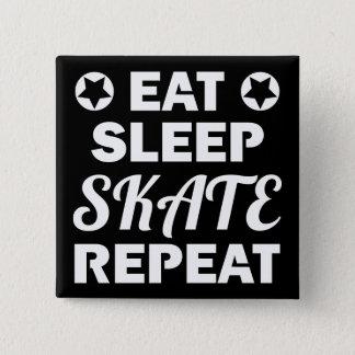 Pin's Mangez la répétition de patin de sommeil, rouleau