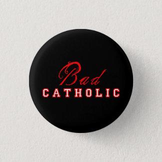 Pin's Mauvais bouton catholique