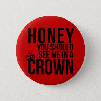 Pin's Miel, vous devriez me voir dans une couronne