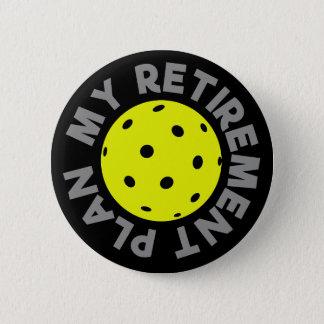 Pin's Mon bouton de Pickleball de régime de retraite