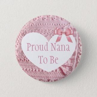 Pin's Nana fière à être bouton rose de baby shower d'arc
