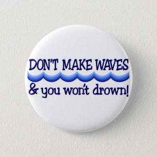 Pin's Ne faites pas les vagues