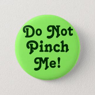 Pin's Ne me pincez pas !