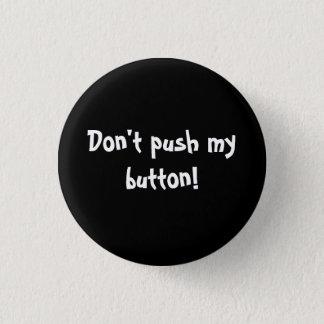 Pin's Ne poussez pas mon bouton !