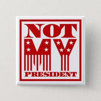 Pin's Non mon Président bannière étoilée rouge