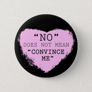 """Pin's """"Non"""" ne signifie pas que """"convainquez-moi"""" de se"""