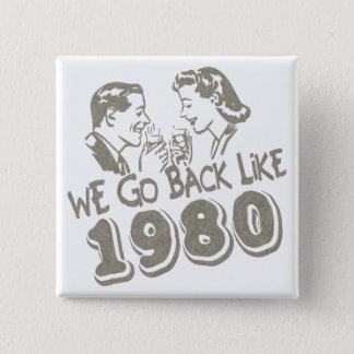Pin's Nous retournons comme 1980-Button