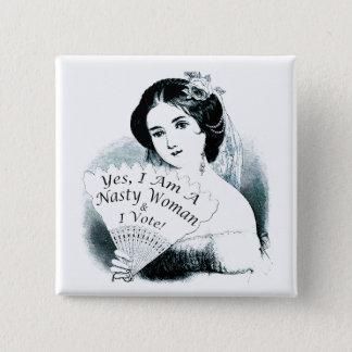 """Pin's """"- Oui, je suis une femme méchante et je vote ! -"""
