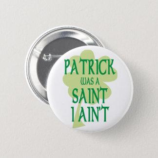 Pin's Patrick était un saint