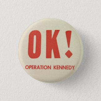 Pin's Pinback CORRECT de Kennedy d'opération