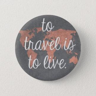 Pin's Pour voyager est de vivre